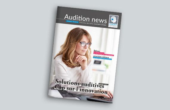 Découvrez le magazine Audition News du mois de Novembre 2017 pour tout savoir sur l'actualité de l'audition