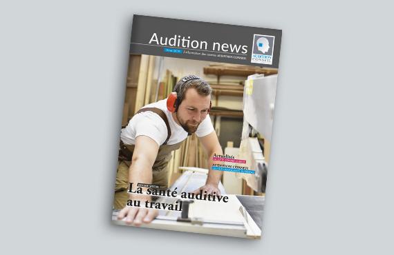 Découvrez le magazine Audition News 2019 pour tout savoir sur l'actualité de l'audition