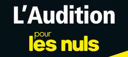 L'audition pour les nuls est disponible