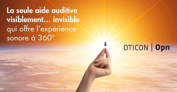 Découvrez les aides auditives intra-auriculaires invisibles Oticon OPN chez vos audioprothésistes Audition Conseil